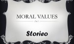 moral values storieo
