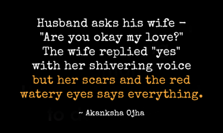 husband-asks-his-wife-are-you-okay-my-love-the-wife-replied-yes-with-her-shivering-voice-but-her-scars-and-the-red-watery-eyes-says-everything
