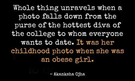 whole-thing-unravels-when-a-photo-falls-down-from-the-purse-of-the-hottest-diva-of-the-college-to-whom-everyone-wants-to-date-it-was-her-childhood-photo-when-she-was-an-obese-girl