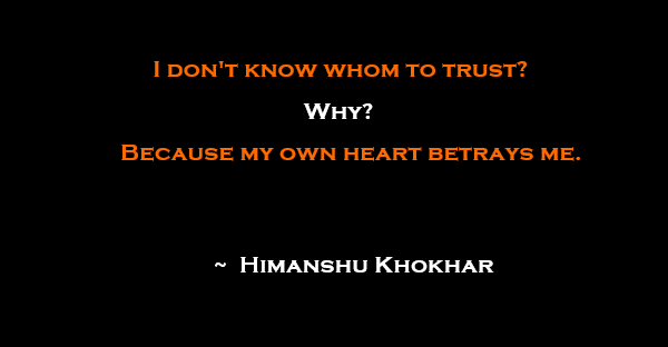 Because my own heart betrays me storieo