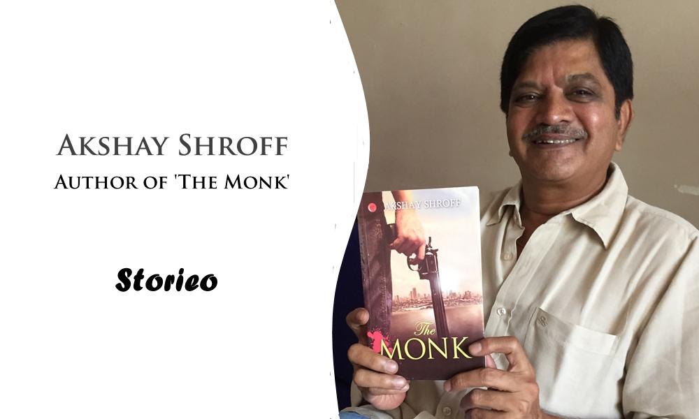 Akshay Shroff Author of 'The Monk'