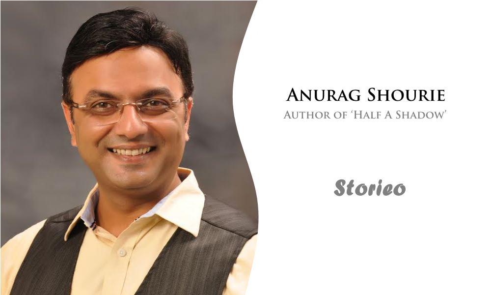 Anurag Shourie, Author of 'Half A Shadow'