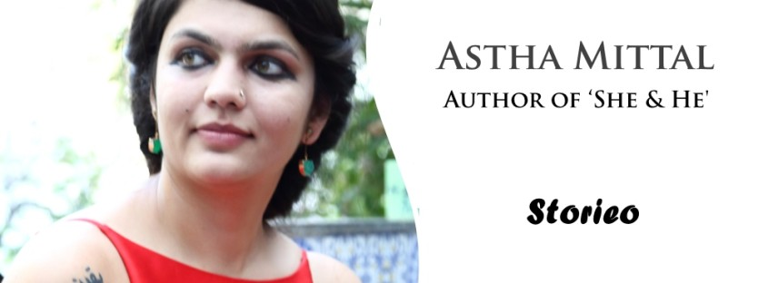 Astha Mittal Author of 'She & He' Storieo