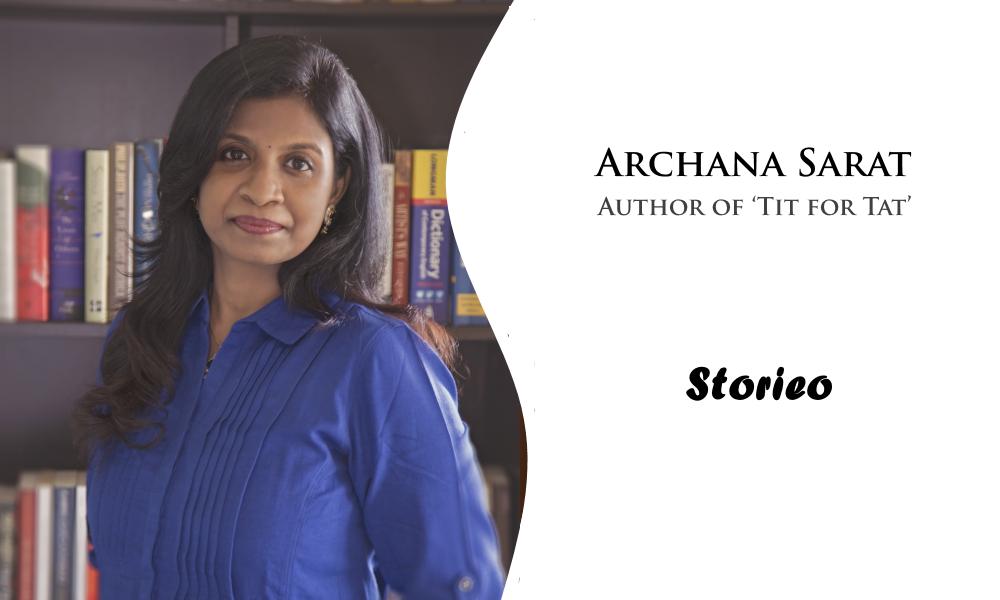 Archana Sarat, Author of 'Tit for Tat'