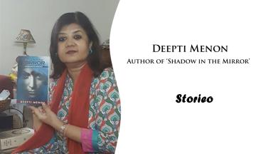 Deepti Menon, Author of 'Shadow in the Mirror'