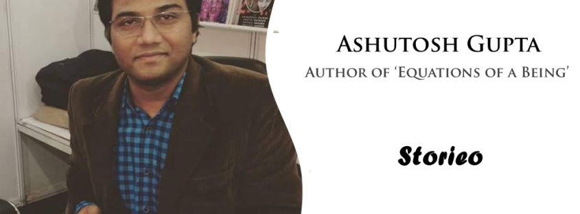 Ashutosh Gupta, Author of 'Equations of a Being'