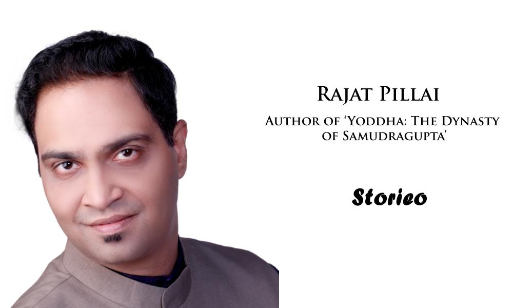 Rajat Pillai, Author of 'Yoddha The Dynasty of Samudragupta'