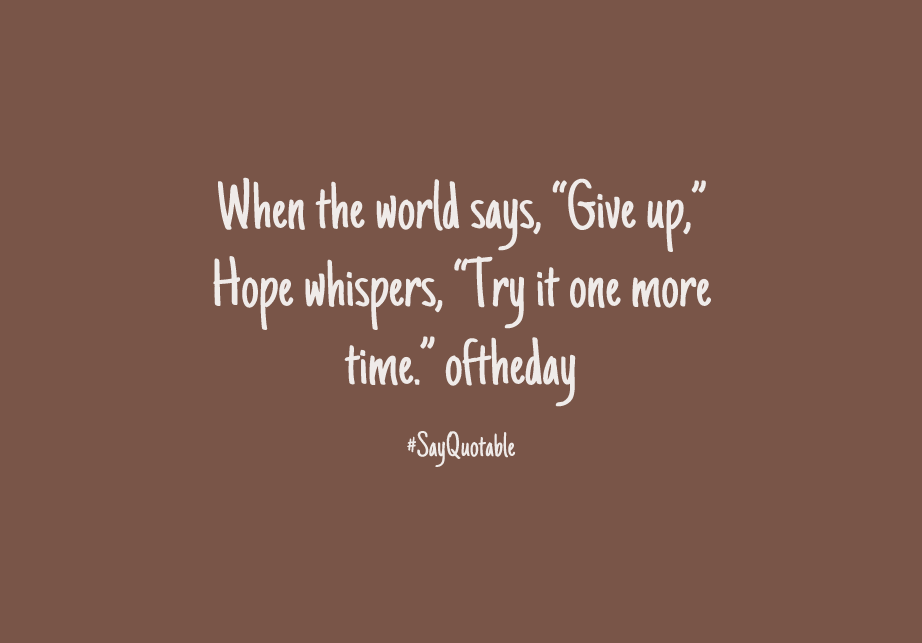 1-quote-about-when-the-world-says-give-up-hope-whispers-try-image-coloured-background
